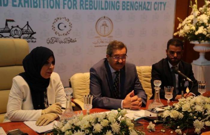 بنغازي.. افتتاح المؤتمر والمعرض الدولي لـ«إعادة أعمار مدينة بنغازي»